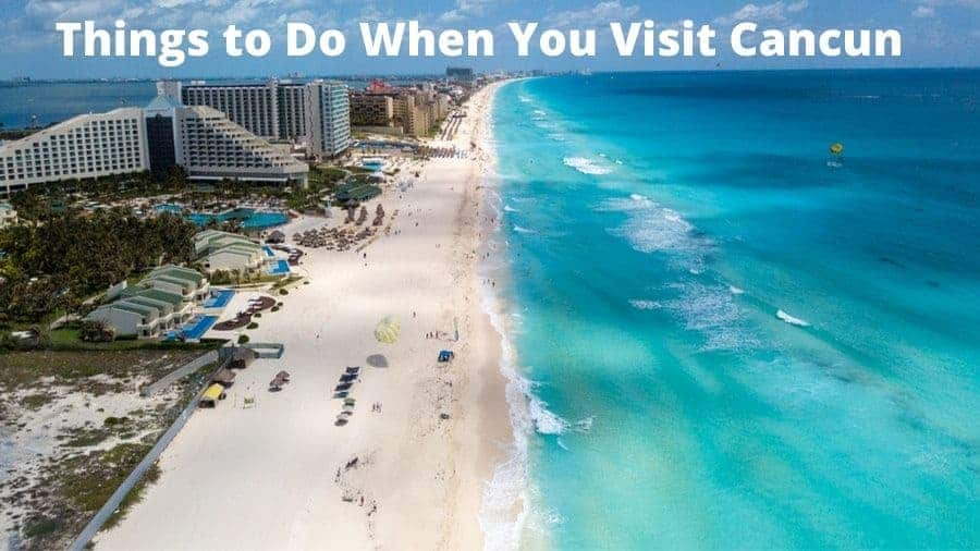 Travel Tips to Know Before Visiting Cancun